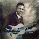 Trouble Hearted Blues: Vintage Guitar Blues (1927-1944)