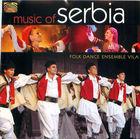 Folk Dance Ensemble Vila: Music of Serbia