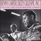 Benny Carter and Dizzy Gillespie: Carter, Gillespie, Inc.