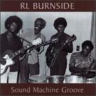 RL Burnside: Sound Machine Groove