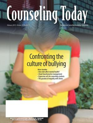 Counseling Today, Vol. 55, No. 8, February 2013, Confronting the culture of bullying