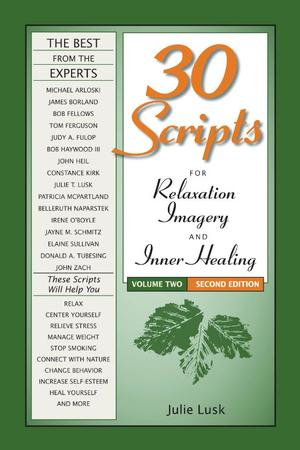30 Scripts for Relaxation Imagery and Inner Healing, Volume Two (2nd edition)