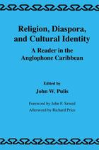 Library of Anthropology, Religion, Diaspora and Cultural Identity: A Reader in the Anglophone Caribbean