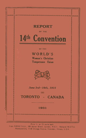 Report of the 14th Convention of the World's Woman's Christian Temperance Union, June 3rd-10th, 1931, Toronto, Canada, 1931