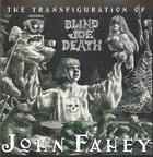 John Fahey: The Transfiguration of Blind Joe Death