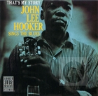 John Lee Hooker Sings the Blues: That's My Story