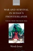 War and Survival in Sudan's Frontierlands: Voices from the Blue Nile