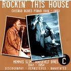 Rockin' This House: Chicago Blues Piano 1946-1953, CD C