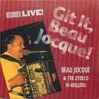 Git It, Beau Jocque