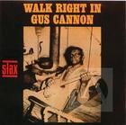 Gus Canon: Walk Right In