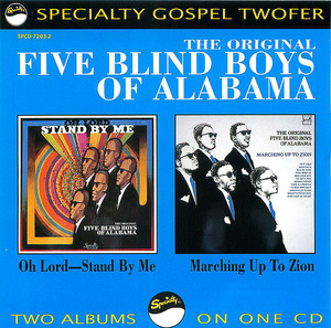 Original Five Blind Boys Of Alabama: Oh Lord, Stand By Me/Marching Up to Zion