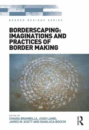 Border Regions Series, Borderscaping: Imaginations and practice of Border Making