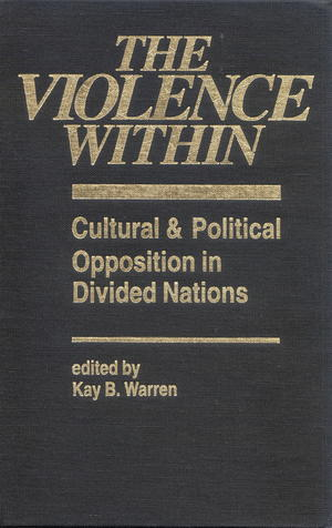 The Violence Within: Cultural and Political Opposition in Divided Nations
