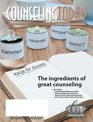 Counseling Today, Vol. 55, No. 6, December 2012, The ingredients of great counseling