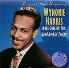 Wynonie Harris - More Greatest Hits: Good Rockin' Tonight