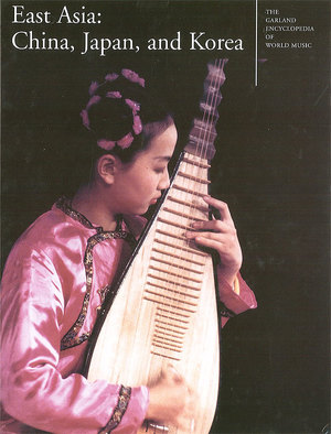 The Garland Encyclopedia of World Music, Vol. 7: East Asia: China, Japan, and Korea Audio CD