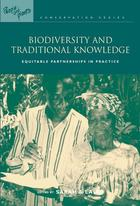 People and Plants Conservation Series, Biodiversity and Traditional Knowledge: Equitable Partnerships in Practice