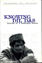 Knowing Dil Das: Stories of a Himalayan Hunter