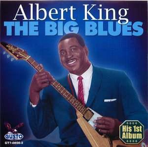Albert King: The Big Blues - His First Album