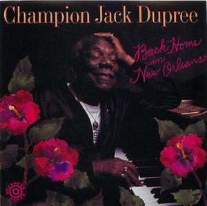 Champion Jack Dupree: Back Home in New Orleans