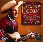 Cowboy Copas: Tragic Tales Of Love And Life