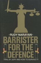 Barrister For The Defence: Trial By Jury And How To Survive It!