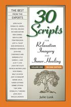 30 Scripts for Relaxation Imagery and Inner Healing, Volume One (2nd edition)