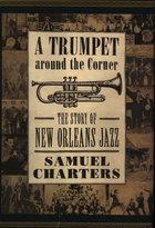 A Trumpet Around the Corner: A Story of New Orleans Jazz