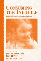 Anthropology of Food and Nutrition, Volume 6, Consuming the Inedible