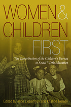 Women and Children First: The Contribution for the Children's Bureau to Social Work