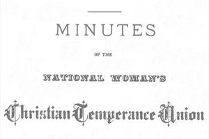Minutes of the National Woman's Christian Temperance Union, at the Fifteenth Annual Meeting, in New York City, 19-23 October, 1888