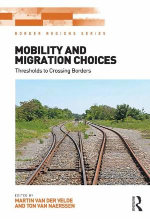 Border Regions Series, Mobility and Migration Choices