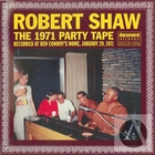 Robert Shaw: The 1971 Party Tape