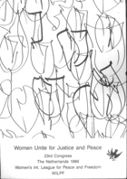 Women Unite for Justice and Peace: 23rd International Congress WILPF July 23-29 Woudschoten-Zeist the Netherlands
