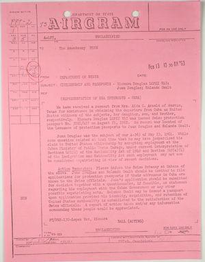 Airgram from Department of State to American Embassy in Bern re: Citizenship and passports - Xiomara Douglas Lopez Vas, Juan Douglas, Rolando Gault, February 13, 1963