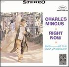 Charles Mingus: Right Now: Live at the Jazz Workshop
