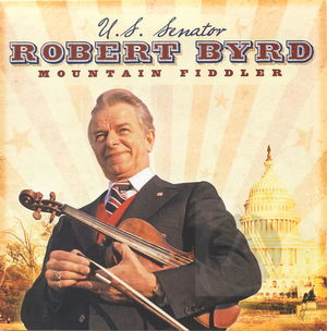 U.S. Senator Robert Byrd: Mountain Fiddler