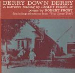 Derry Down Derry: A Narrative Reading by Lesley Frost of Poems by Robert Frost