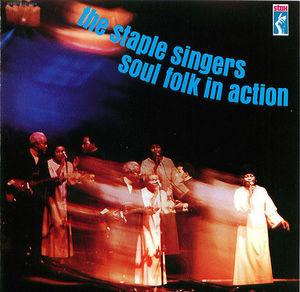 The Staple Singers: Soul Folk In Action