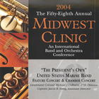 2004: The Fifty-Eighth Annual Midwest Clinic: The President's Own United States Marine Band