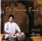 The Benares Touch: Tabal Solos performed by Sanju Sahai
