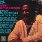 Jimmy Witherspoon: Some of My Best Friends Are the Blues