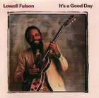 Lowell Fulson: It's a Good Day