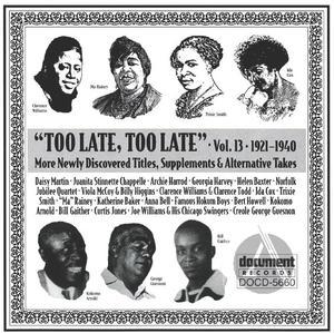 Too Late, Too Late Vol. 13 (1921-1940)