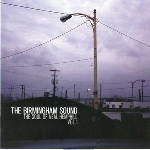 The Birmingham Sound: The Soul Of Neal Hemphill Vol. 1