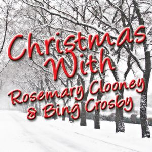 Christmas With Rosemary Clooney & Bing Crosby