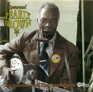 Reverend Pearly Brown: You're Gonna Need That Pure Religion