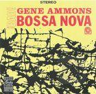 Gene Ammons: Bad! Bossa Nova