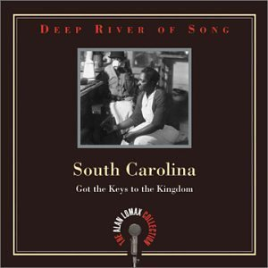 Deep River of Song: South Carolina-Got the Keys to the Kingdom