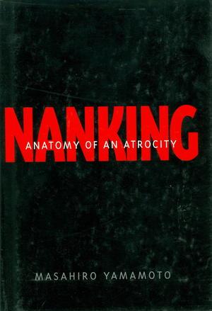 Nanking : Anatomy of an Atrocity